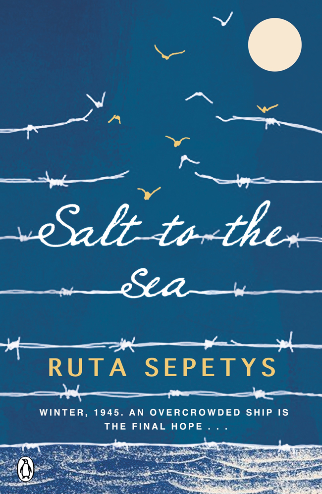 Salt to the Sea, by Ruta Sepetys
