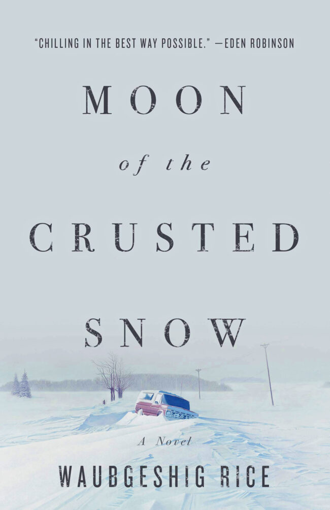 Moon of the Crusted Snow, by Waubgeshig Rice, book cover